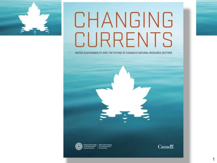 David McLaughlin, NRTEE - Changing Currents: Water Sustainability and the Future of Canada's Natural Resources Sector