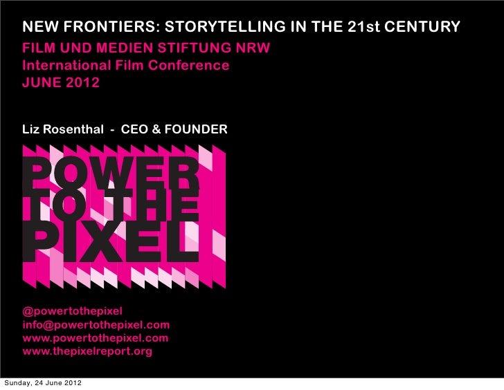 NEW FRONTIERS: STORYTELLING IN THE 21st CENTURY    FILM UND MEDIEN STIFTUNG NRW    International Film Conference    JUNE 2...