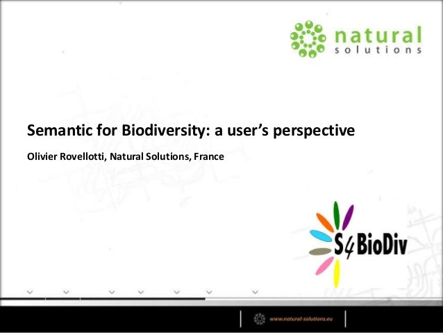 Olivier Rovellotti, Natural Solutions, FranceSemantic for Biodiversity: a user's perspective