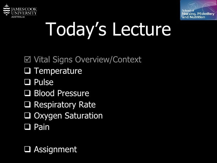 Today's Lecture    Vital Signs Overview/Context    Temperature    Pulse    Blood Pressure     Respiratory Rate    Ox...