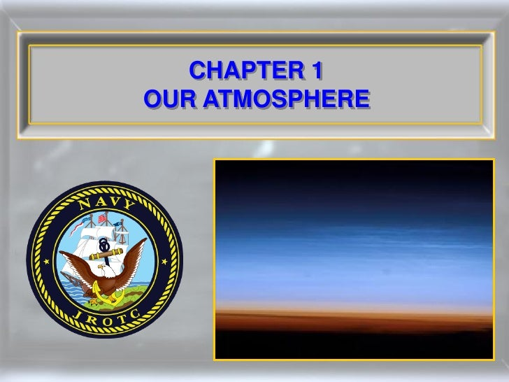 CHAPTER 1 OUR ATMOSPHERE