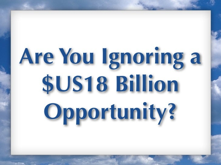 Are You Ignoring a  $US18 Billion  Opportunity?                     Up