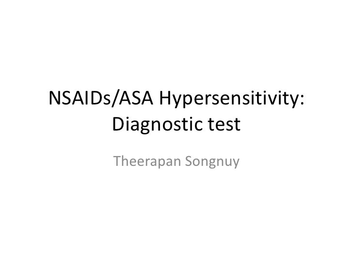 NSAIDs/ASA Hypersensitivity:      Diagnostic test       Theerapan Songnuy