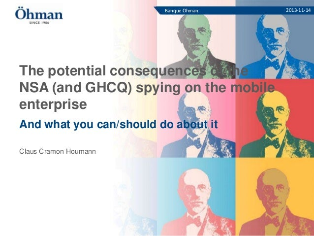 Banque Öhman  The potential consequences of the NSA (and GHCQ) spying on the mobile enterprise And what you can/should do ...
