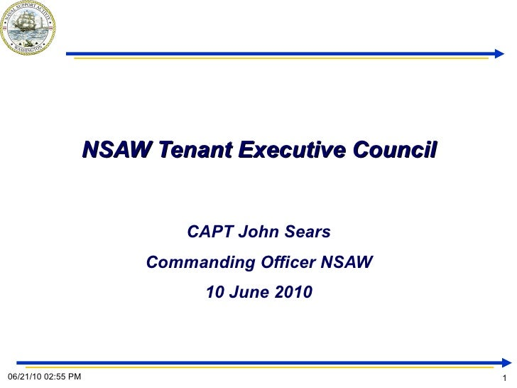 NSAW Tenant Executive Council CAPT John Sears Commanding Officer NSAW 10 June 2010
