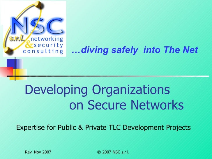 Developing Organizations    on Secure Networks Expertise for Public & Private TLC Development Projects … diving safely  in...