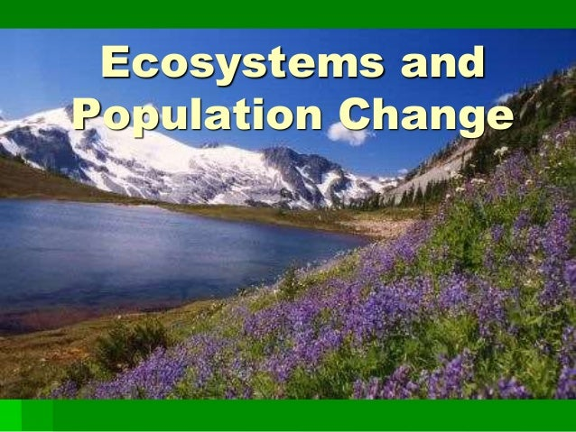 Ecosystems and Population Change