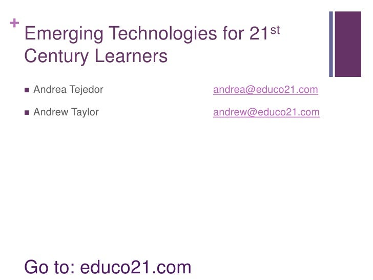 NSDC Summer Conference Session B15   Emerging Technologies and the 21st Century Learner