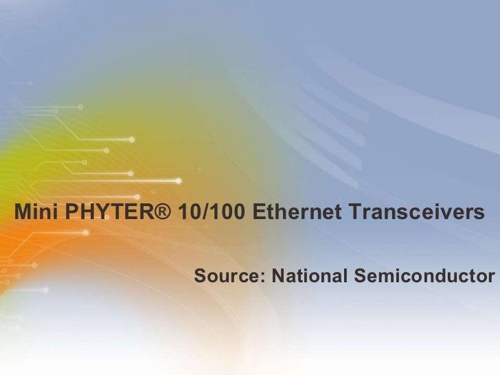 Mini PHYTER® 10/100 Ethernet Transceivers