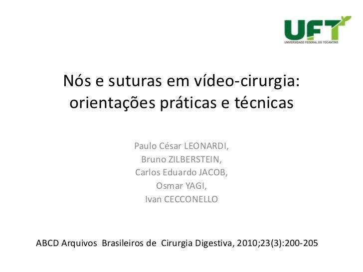 Nós e suturas em vídeo-cirurgia: orientações práticas e técnicas<br />Paulo César LEONARDI, <br />Bruno ZILBERSTEIN, <br /...