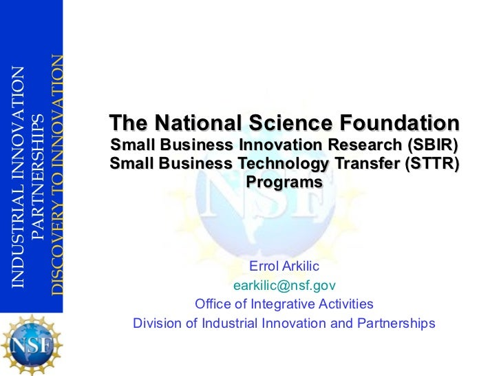 The National Science Foundation Small Business Innovation Research (SBIR) Small Business Technology Transfer (STTR) Progra...