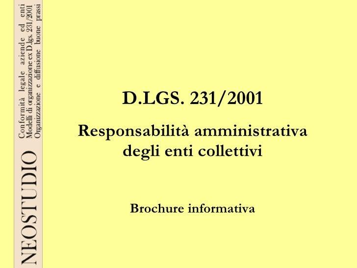 D.LGS. 231/2001 Responsabilità amministrativa degli enti collettivi Brochure informativa