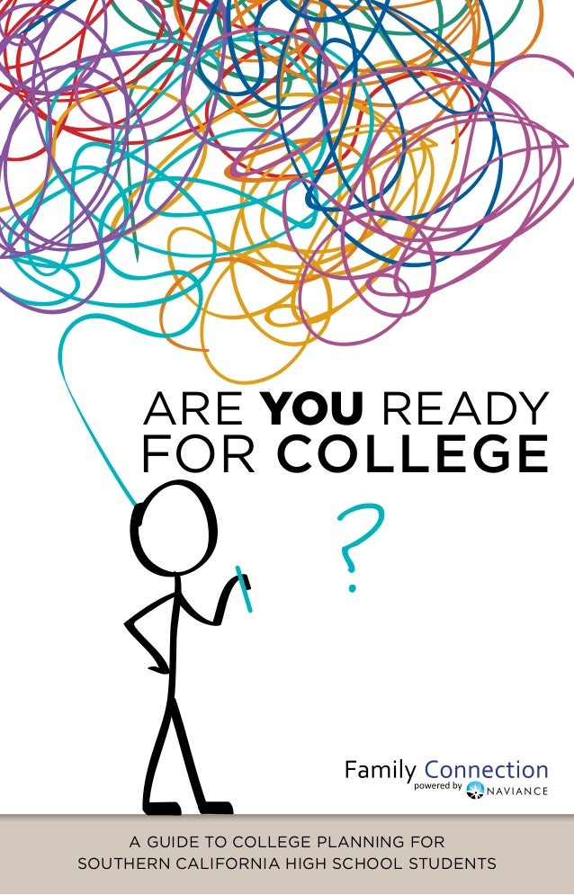 Are you ready     for college                        ?    A Guide to College planning forSOUTHERN CALIFORNIA High school s...
