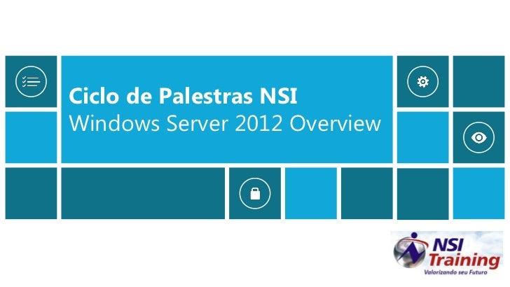 Ciclo de Palestras NSIWindows Server 2012 Overview