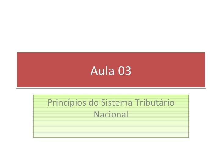 Aula 03 Princípios do Sistema Tributário Nacional