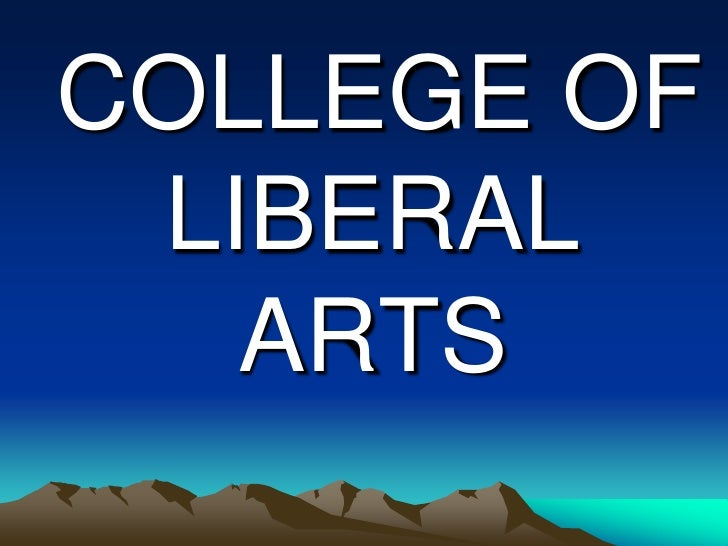 COLLEGE OF LIBERAL ARTS<br />