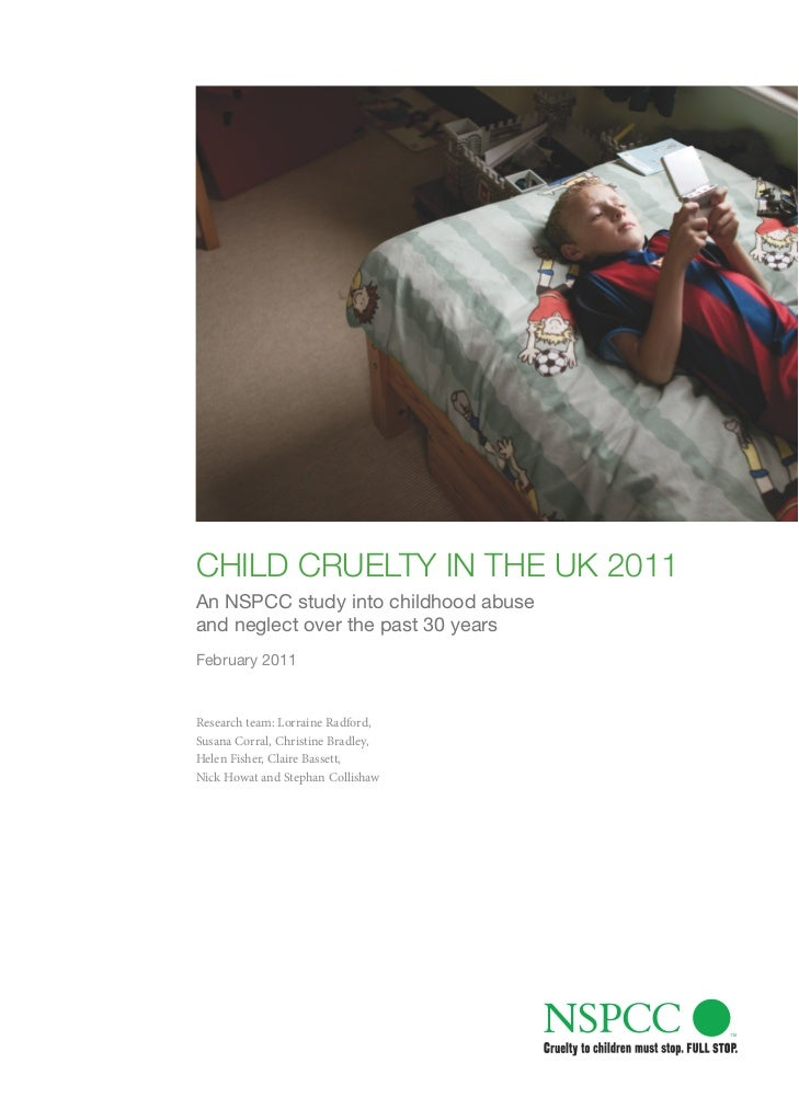 Child Cruelty in the uk 2011An NSPCC study into childhood abuseand neglect over the past 30 yearsFebruary 2011Research tea...