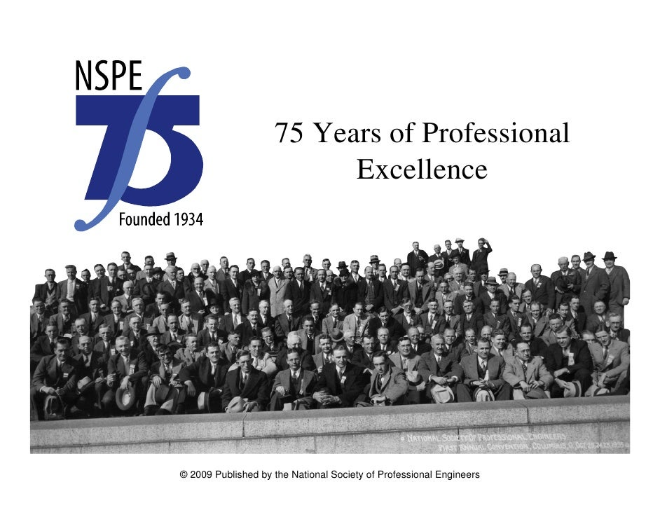 75 Years of Professional                           Excellence     © 2009 Published by the National Society of Professional...