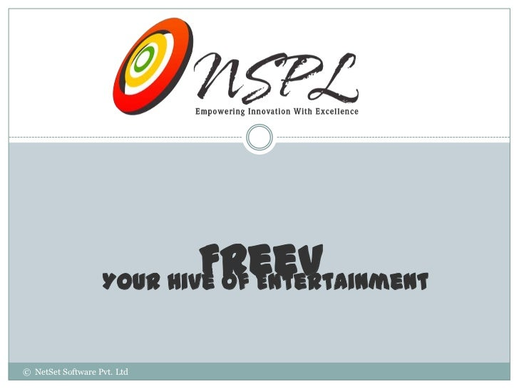 FreeV                   Your Hive Of Entertainment© NetSet Software Pvt. Ltd
