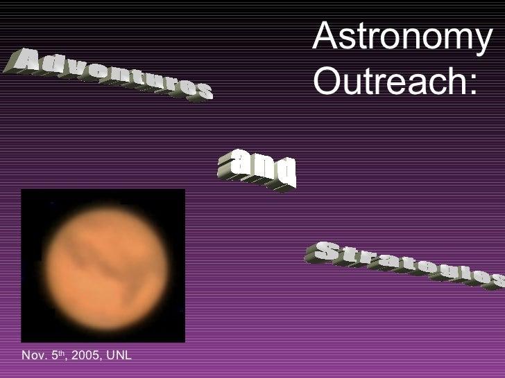 Astronomy Outreach: Adventures & Strategies
