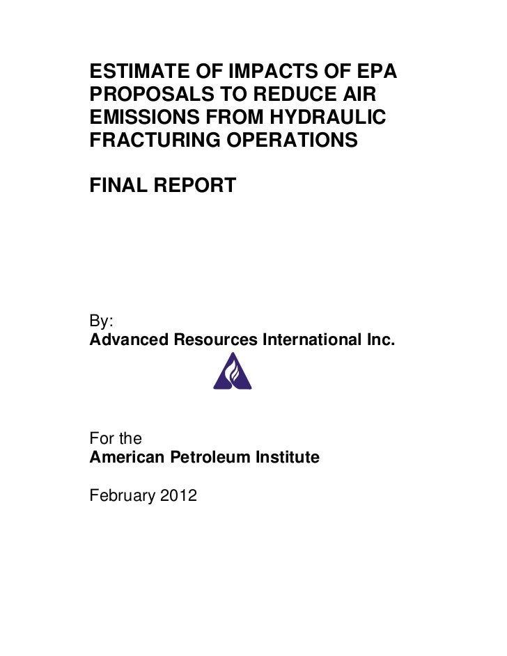 ESTIMATE OF IMPACTS OF EPAPROPOSALS TO REDUCE AIREMISSIONS FROM HYDRAULICFRACTURING OPERATIONSFINAL REPORTBy:Advanced Reso...