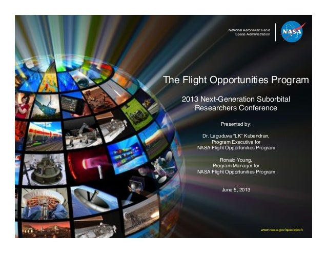 National Aeronautics and Space Administration The Flight Opportunities Program! ! 2013 Next-Generation Suborbital Research...