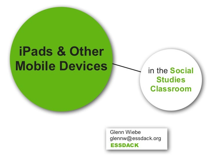 iPads & OtherMobile Devices                in the Social                                 Studies                          ...