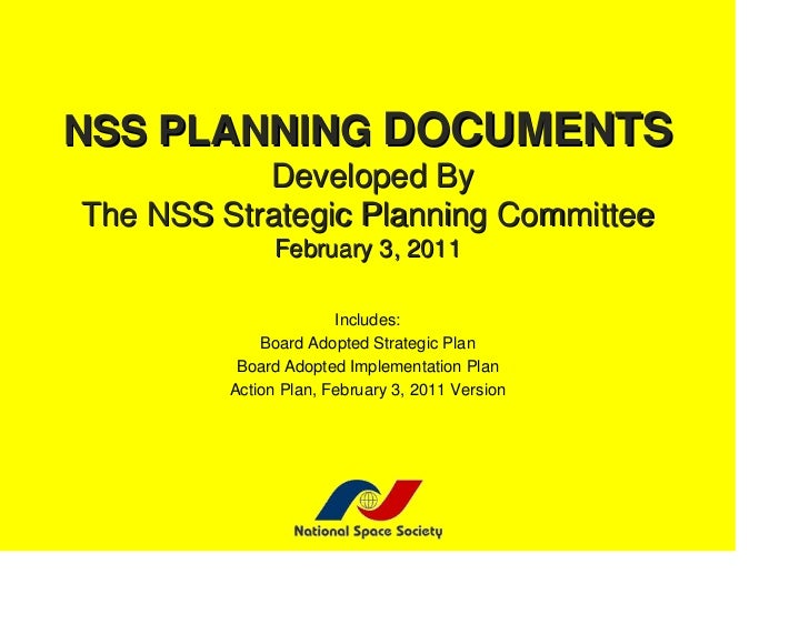 NSS PLANNING DOCUMENTS           Developed ByThe NSS Strategic Planning Committee              February 3, 2011           ...