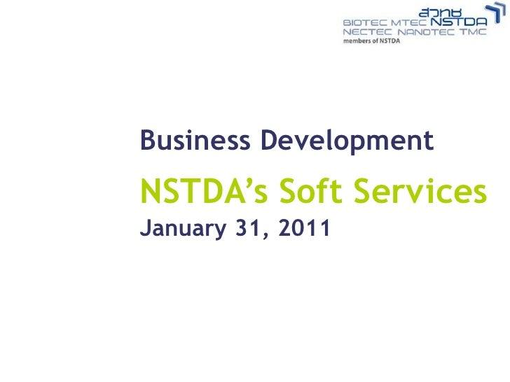 Business DevelopmentNSTDA's Soft ServicesJanuary 31, 2011