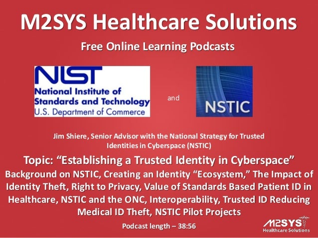 """M2SYS Healthcare Solutions Free Online Learning Podcasts Podcast length – 38:56 Topic: """"Establishing a Trusted Identity in..."""
