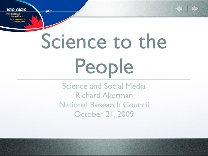 Science to the     People   Science and Social Media       Richard Akerman  National Research Council       October 21, 20...