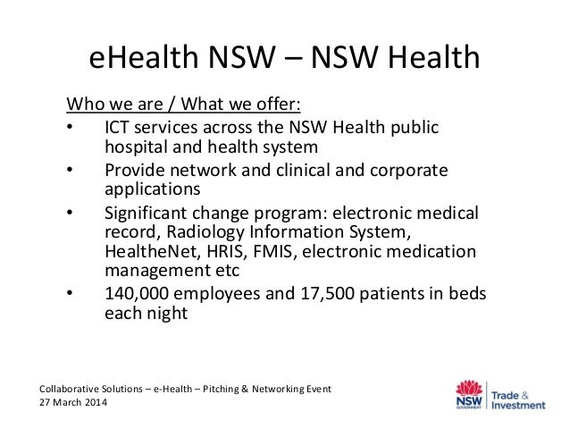 eHealth NSW – NSW Health Who we are / What we offer: • ICT services across the NSW Health public hospital and health syste...