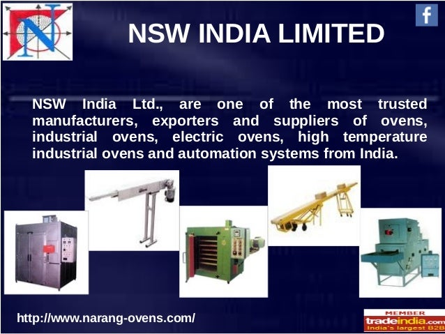 NSW INDIA LIMITED http://www.narang-ovens.com/ NSW India Ltd., are one of the most trusted manufacturers, exporters and su...
