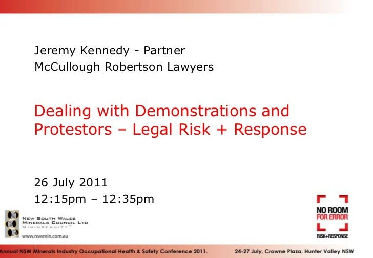 Jeremy Kennedy - Partner<br />McCullough Robertson Lawyers<br />Dealing with Demonstrations and Protestors – Legal Risk + ...