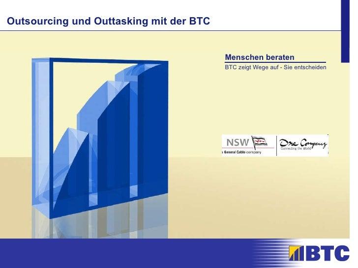 Outsourcing und Outtasking mit der BTC Menschen beraten BTC zeigt Wege auf - Sie entscheiden