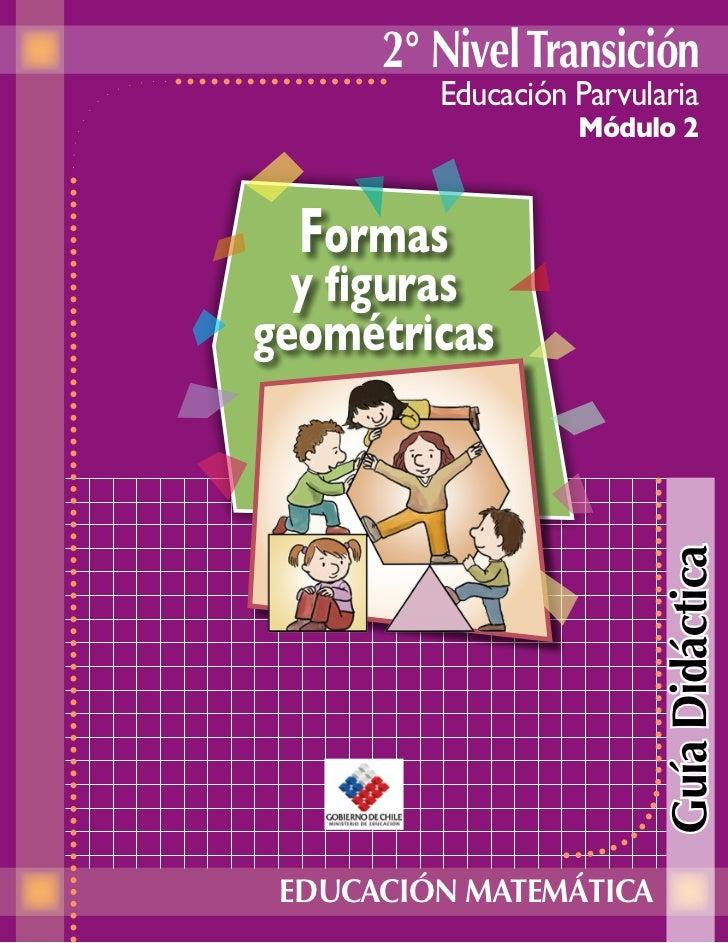 2° Nivel Transición         Educación Parvularia                   Módulo 2  Formas  y figurasgeométricas                  ...