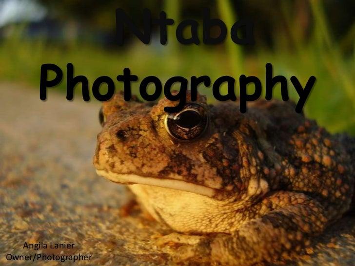 Ntaba      Photography   Angila LanierOwner/Photographer