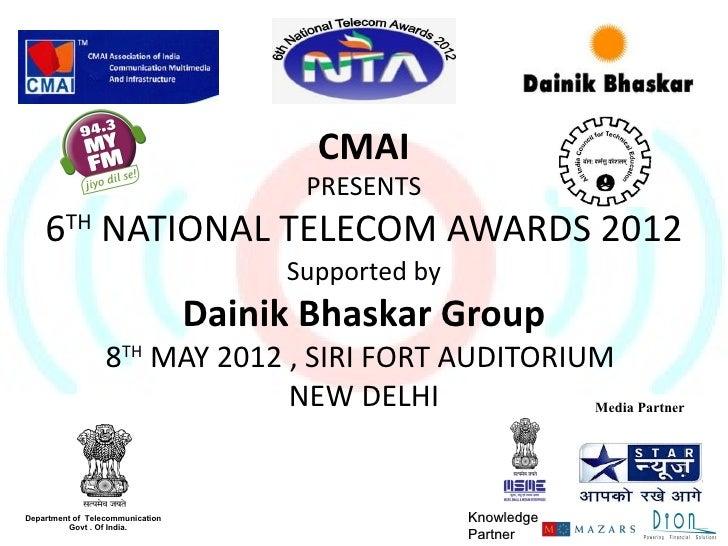CMAI                                        PRESENTS    6TH NATIONAL TELECOM AWARDS 2012                                  ...