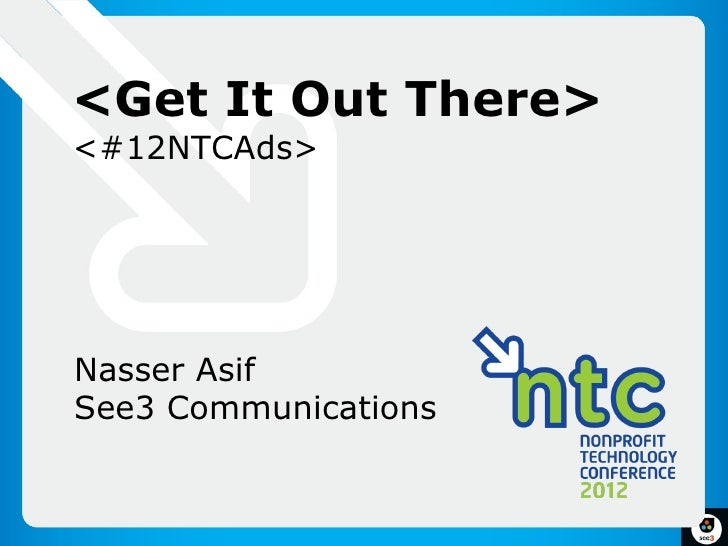 <Get It Out There><#12NTCAds>Nasser AsifSee3 Communications                      1