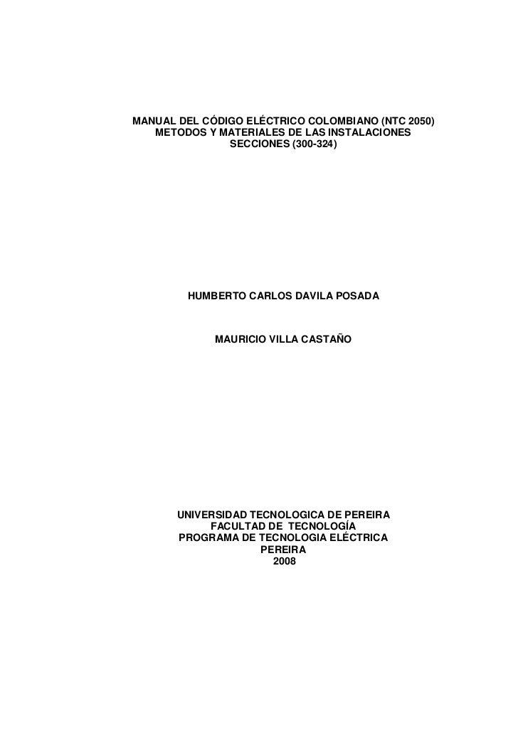 MANUAL DEL CÓDIGO ELÉCTRICO COLOMBIANO (NTC 2050)   METODOS Y MATERIALES DE LAS INSTALACIONES               SECCIONES (300...