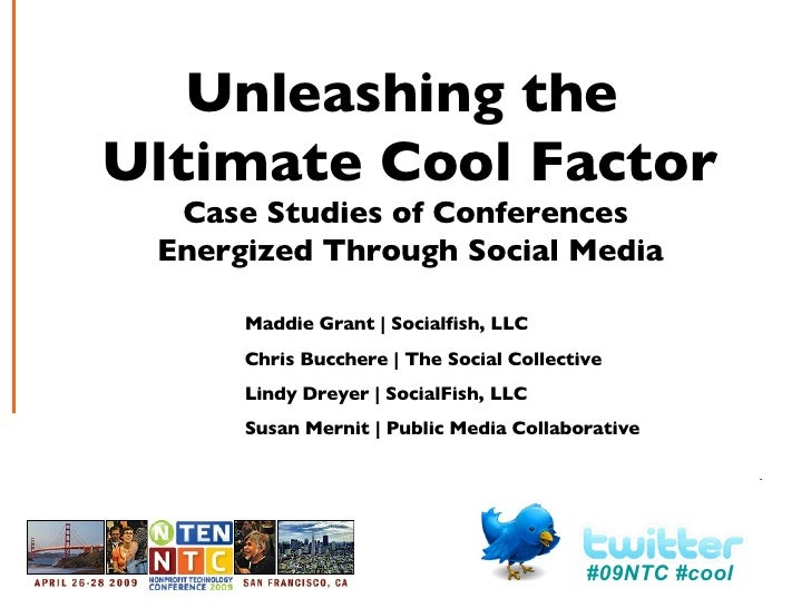 Unleashing the  Ultimate Cool Factor Case Studies of Conferences  Energized Through Social Media Maddie Grant | Socialfish...