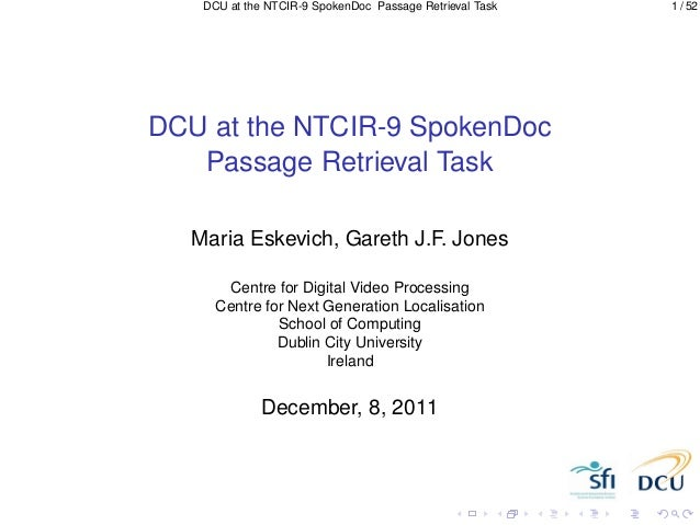 DCU at the NTCIR-9 SpokenDoc Passage Retrieval Task   1 / 52DCU at the NTCIR-9 SpokenDoc   Passage Retrieval Task   Maria ...