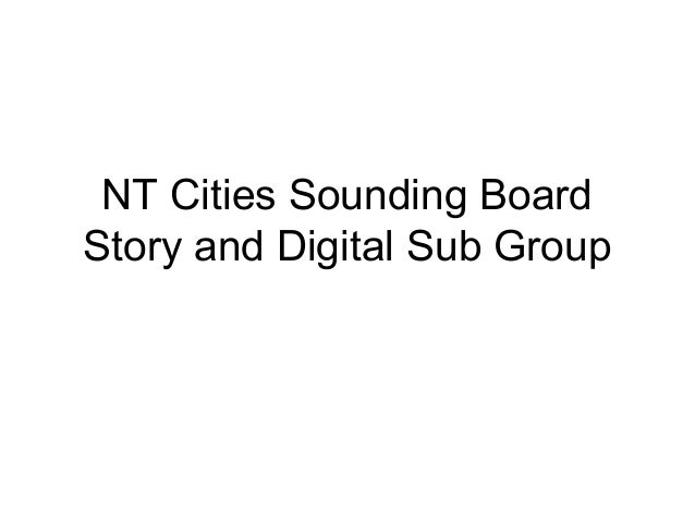 NT Cities Sounding BoardStory and Digital Sub Group