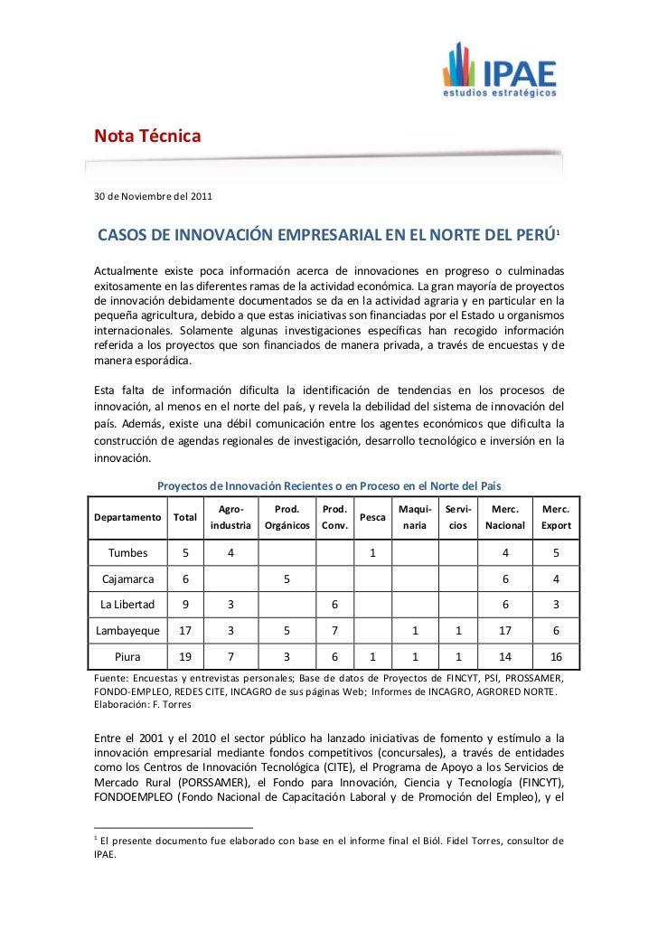 Nota Técnica30 de Noviembre del 2011    CASOS DE INNOVACIÓN EMPRESARIAL EN EL NORTE DEL PERÚ 1Actualmente existe poca info...