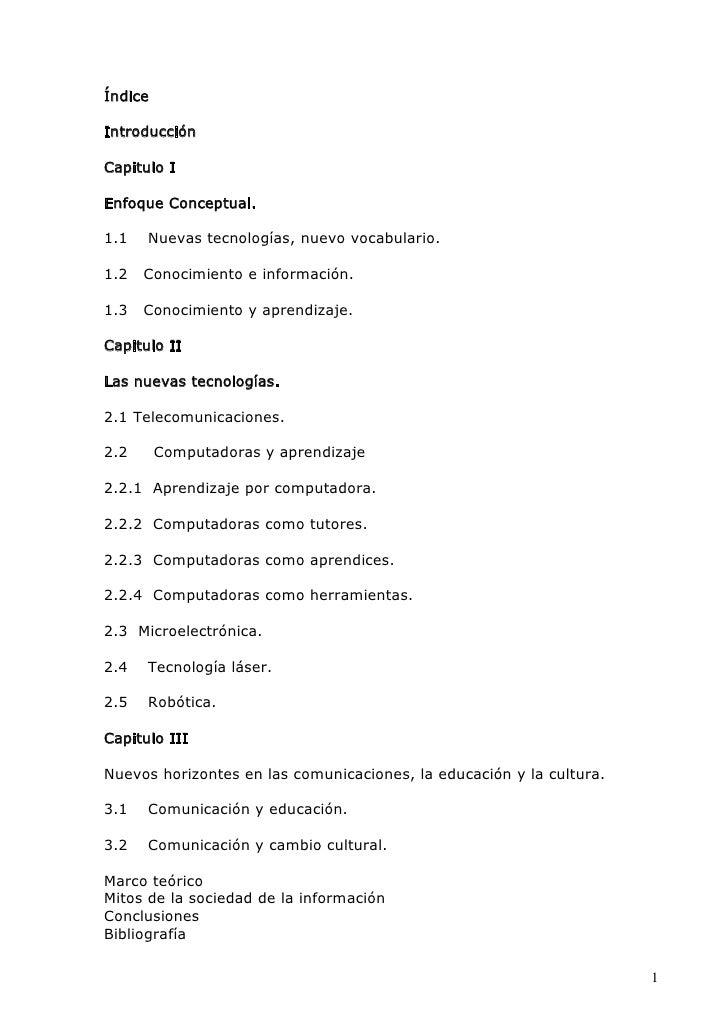 Índice  Introducción  Capitulo I  Enfoque Conceptual.  1.1   Nuevas tecnologías, nuevo vocabulario.  1.2   Conocimiento e ...