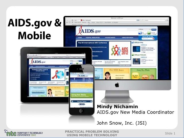 Mindy Nichamin              AIDS.gov New Media Coordinator              John Snow, Inc. (JSI)PRACTICAL PROBLEM SOLVING    ...