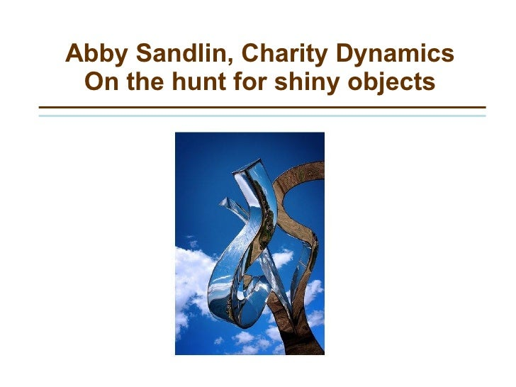 Abby Sandlin, Charity Dynamics On the hunt for shiny objects