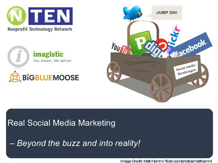 Real Social Media Marketing –  Beyond the buzz and into reality!