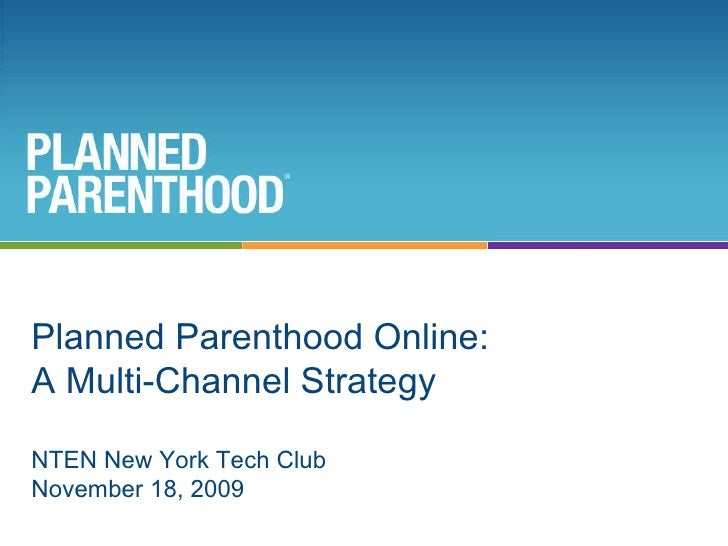 Title Text Text Text Date Page Title 2 Planned Parenthood Online:  A Multi-Channel Strategy NTEN New York Tech Club Novemb...