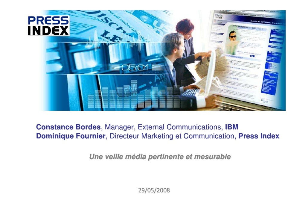 Constance Bordes, Manager, External Communications, IBM Dominique Fournier, Directeur Marketing et Communication, Press In...